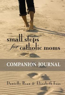 Small Steps for Catholic Moms Companion Journal