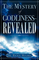 The Mystery of Godliness  Revealed
