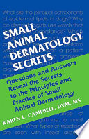 """Small Animal Dermatology Secrets E-Book"" by Karen L. Campbell"