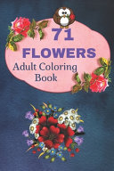 71 Flowers Adult Coloring Book