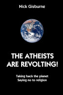 The Atheists Are Revolting!