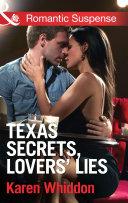 Texas Secrets  Lovers  Lies  Mills   Boon Romantic Suspense