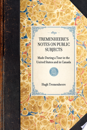 Download Tremenheere's Notes on Public Subjects Free Books - Dlebooks.net