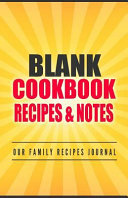 Blank Cookbook Recipes and Notes Our Family Recipes Journal