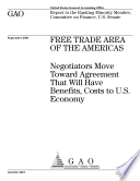 Free Trade Area Of The Americas Negotiators Move Toward Agreement That Will Have Benefits Costs To U S Economy Report To The Ranking Minority Member Committee On Finance U S Senate  Book