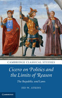 Cicero on Politics and the Limits of Reason