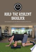 Build the Resilient Shoulder