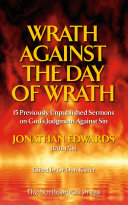 Wrath Against the Day of Wrath: Previously Unpublished Sermons by Jonathan Edwards ebook