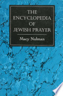 """The Encyclopedia of Jewish Prayer: The Ashkenazic and Sephardic Rites"" by Macy Nulman"