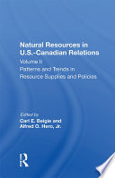 Natural Resources In U S Canadian Relations Volume 2