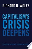 Capitalism's Crisis Deepens  : Essays on the Global Economic Meltdown