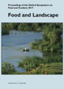 Food and Landscape  Proceedings of the 2017 Oxford Symposium on Food and Cookery