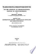 Wahrscheinlichkeitsrechnung und ihre Anwendung auf Fehlerausgleichung, Statistik und Lebensversicherung: Bd. Mathematische Statistik. Mathematische Grundlagen der Lebensversicherung
