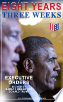 Eight Years vs  Three Weeks     Executive Orders Signed by Barack Obama and Donald Trump