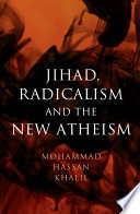 Jihad  Radicalism  and the New Atheism Book