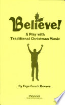 Believe  a Play with Traditional Christmas Music