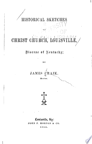 Historical Sketches of Christ Church, Louisville, Diocese of Kentucky