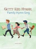 Pdf Getty Kids Hymnal - Family Hymn Sing