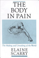 The Body in Pain: The Making and Unmaking of the World Pdf/ePub eBook
