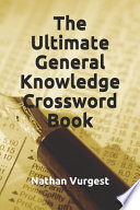The Ultimate General Knowledge Crossword Book