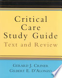 """""""Critical Care Study Guide: Text and Review"""" by Gerard J. Criner, Gilbert E. D'Alonzo"""