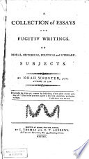 A Collection of Essays and Fugitiv Writings Book