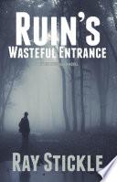 Ruin s Wasteful Entrance Book