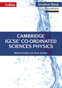 Cambridge IGCSE® Co-Ordinated Sciences Physics Student Book