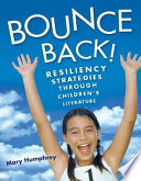 Bounce Back  Resiliency Strategies Through Children s Literature
