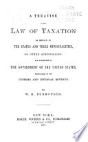 A Treatise on the Law of Taxation as Imposed by the States and Their Municipalities