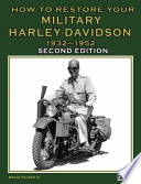 How to Restore Your Military Harley-Davidson 1932-1952 Second Edition