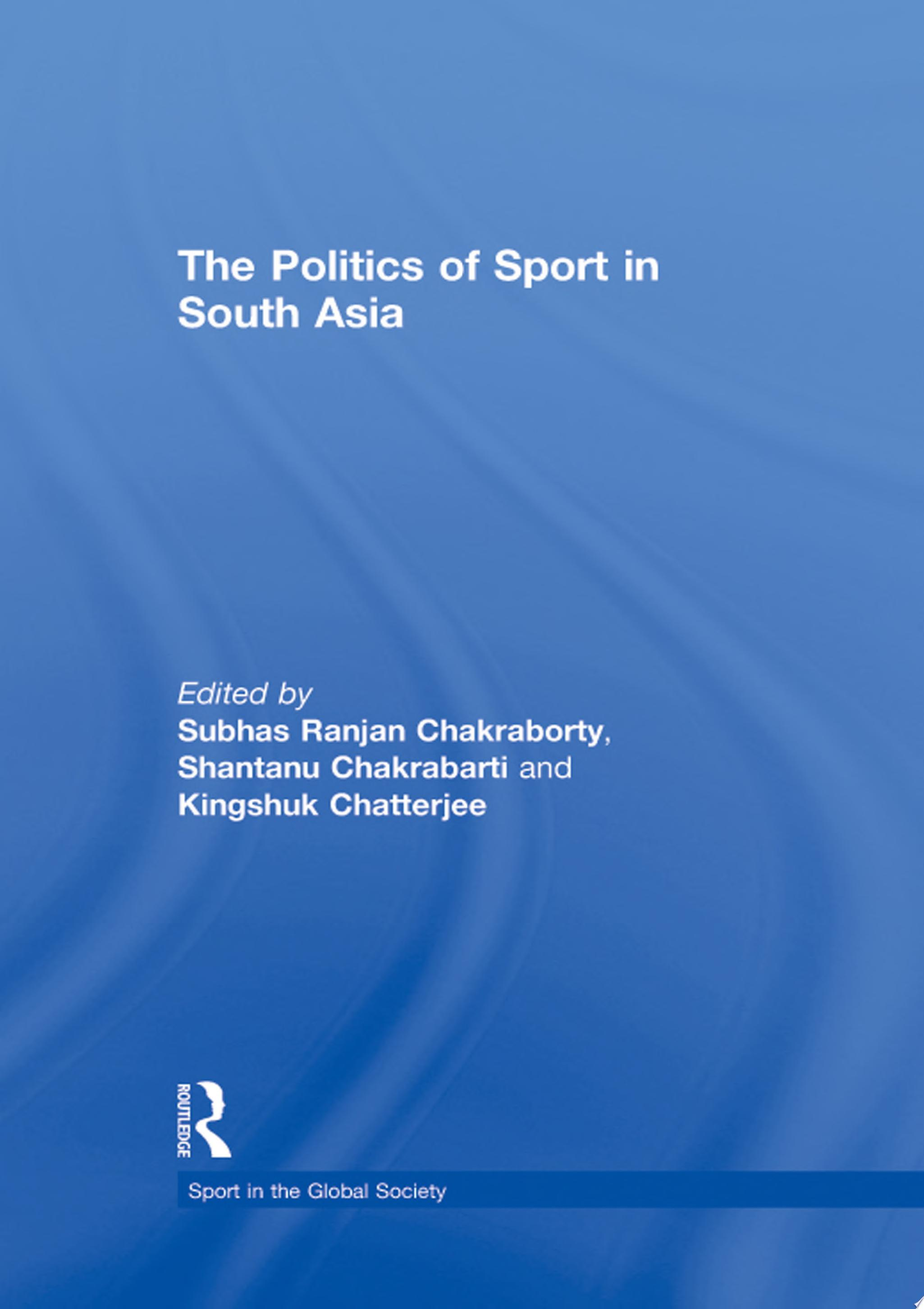 The Politics of Sport in South Asia