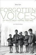 Forgotten Voices of Mao s Great Famine  1958 1962