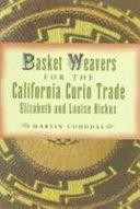 Basket Weavers for the California Curio Trade