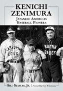 Kenichi Zenimura  Japanese American Baseball Pioneer