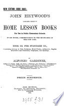 JOHN HEYWOOOD S COMPLETE SERIES OF  HOME LESSON BOOKS FOR USE IN PUBLIC ELEMENTARY SCHOOLS BOOK III FOR STANDARD III