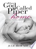 When God Called Piper Home Book PDF