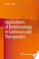 Applications of Biotechnology in Cardiovascular Therapeutics Book