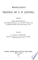 Miscellaneous Travels of J W  Goethe