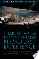 Shakespeare and the  Live  Theatre Broadcast Experience Book