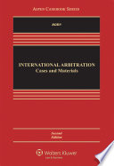 International Arbitration  : Cases and Materials