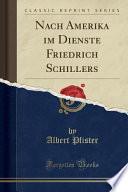 Nach Amerika Im Dienste Friedrich Schillers (Classic Reprint)