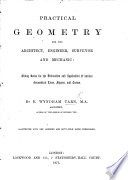 Practical Geometry for the Architect, Engineer, Surveyor and Mechanic. ... Illustrated, etc