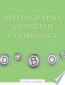 A Bibliography Of English Etymology