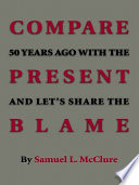 Compare 50 Years Ago with the Present and Let   S Share the Blame Book