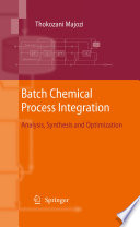 Batch Chemical Process Integration Book