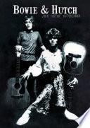 """""""Bowie & Hutch"""" by John 'Hutch' Hutchinson"""