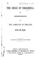 The Siege of Drogheda: Or, Reminiscences of the Families of Ireland, Celtic and Anglo, Etc. [A Novel.]