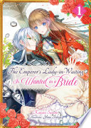 The Emperor s Lady in Waiting Is Wanted as a Bride  Volume 1