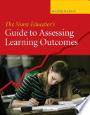 The Nurse Educator s Guide to Assessing Learning Outcomes